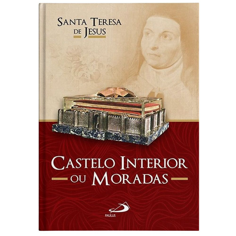Castelo Interior ou Moradas - S. Teresa de Jesus