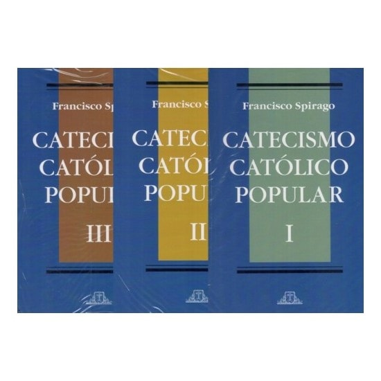 Catecismo Católico Popular (03 volumes) - Pe. Francisco Spirago