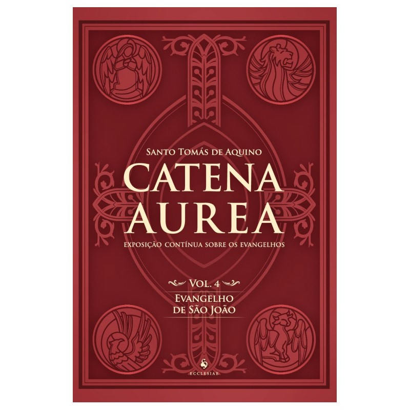 Catena Aurea: Evangelho de São João (Vol. 4) - S. Tomás de Aquino