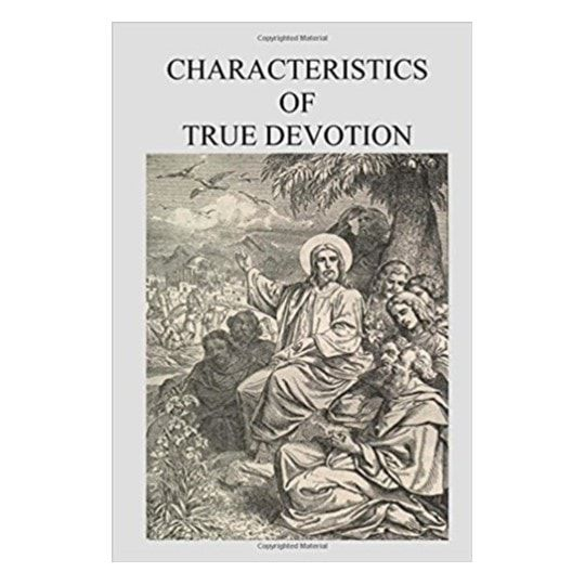 Characteristics of True Devotion - Fr. Nicholas Grou