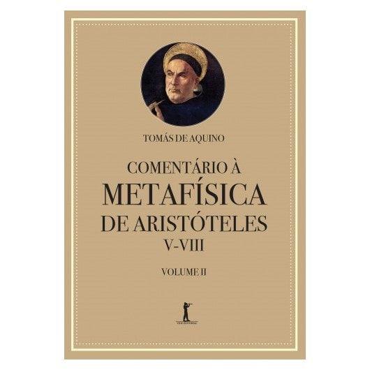 Comentário à Metafísica de Aristóteles - V-VIII (Vol. 2) - S. Tomás de Aquino