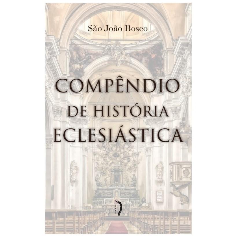 Compêndio de História Eclesiástica - S. João Bosco