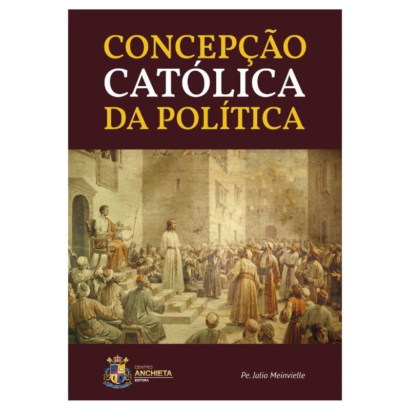 Concepção Católica da Política - Pe. Julio Meinvielle