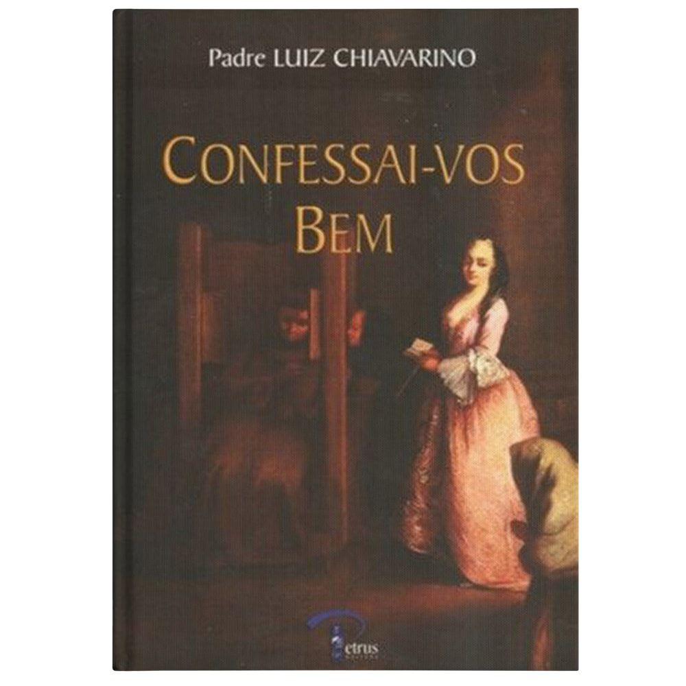 Confessai-vos Bem - Pe. Luiz Chiavarino