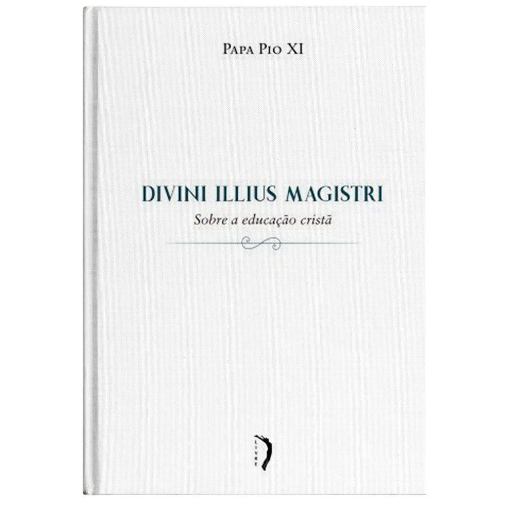 Divini Illius Magistri: Carta Encíclica sobre a Educação Cristã - Pio XI