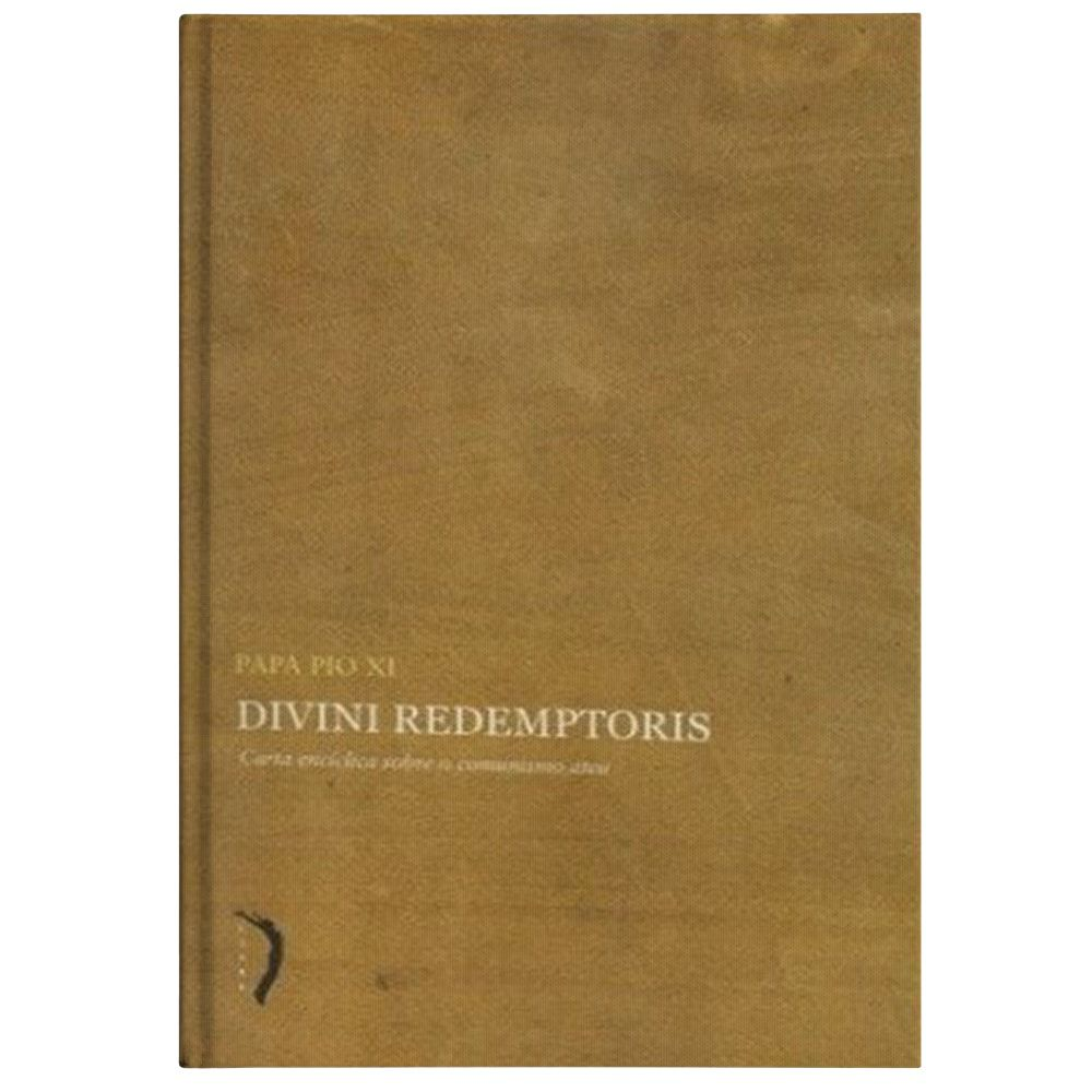 Divini Redemptoris: Carta Encíclica sobre o Comunismo Ateu - Pio XI