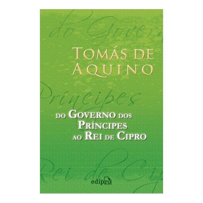 Do Governo dos Príncipes ao Rei de Cipro - S. Tomás de Aquino