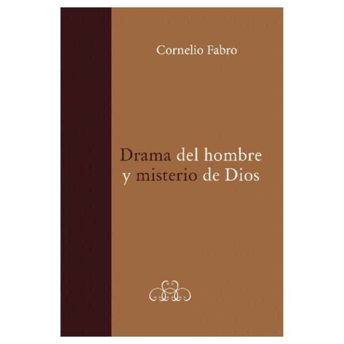 Drama del Hombre y Misterio de Dios - Cornélio Fabro
