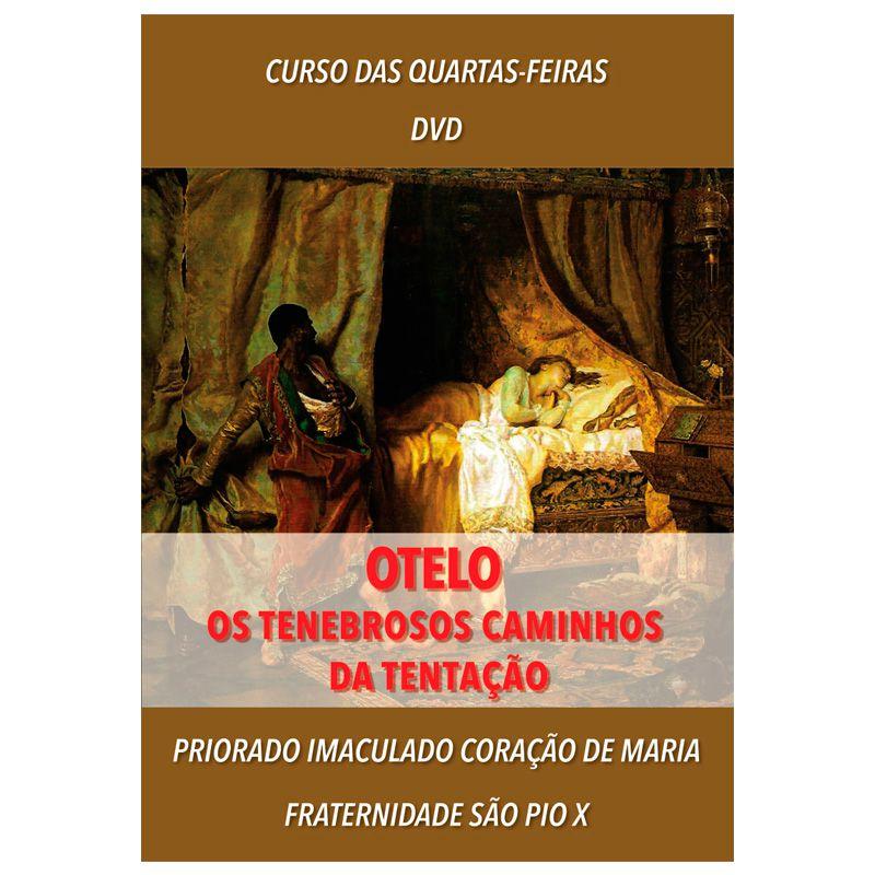 DVD - Otelo: os Tenebrosos Caminhos da Tentação - FSSPX