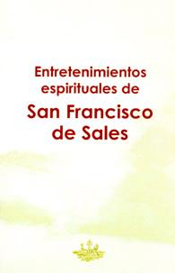 Entretenimientos Espirituales de San Francisco de Sales