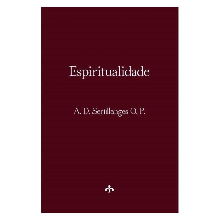 Espiritualidade - A. D. Sertillanges