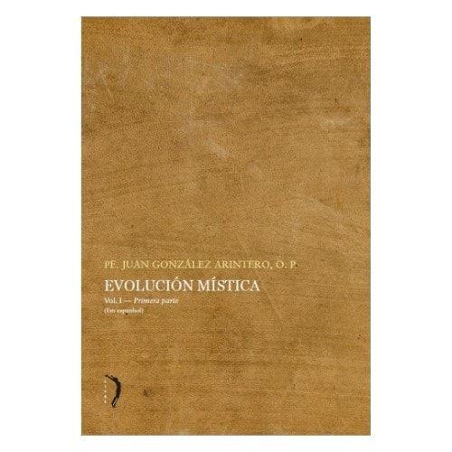 Evolución Mística (3 volumes) - Pe. Juan González Arintero