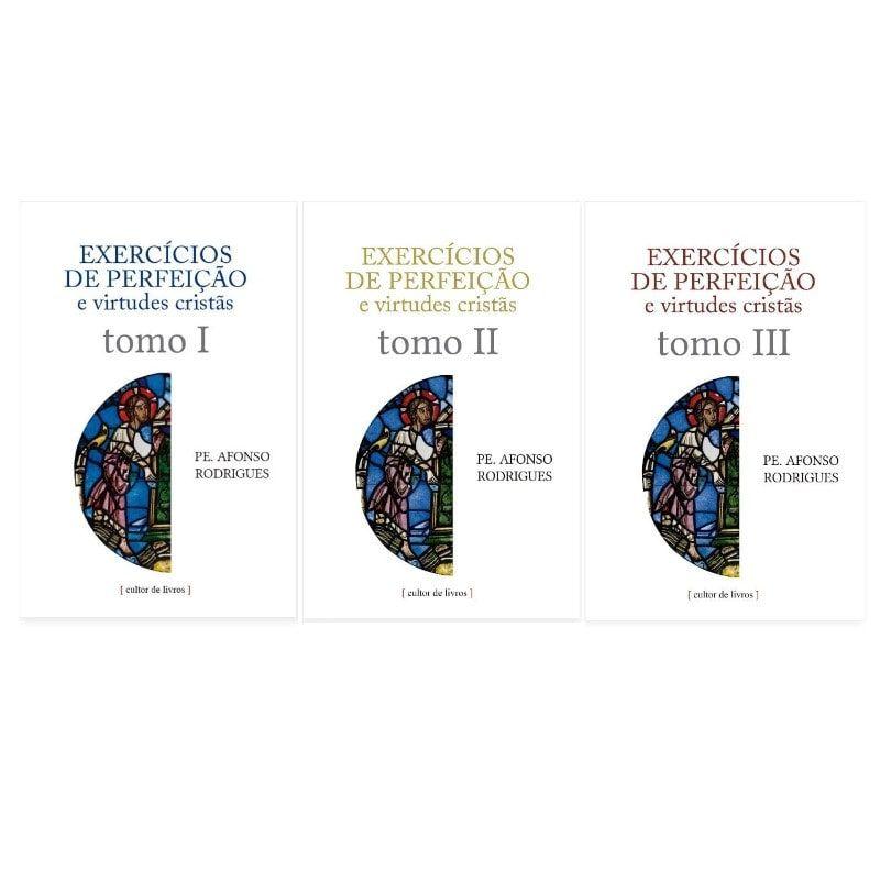Exercícios de Perfeição e Virtudes Cristãs (3 Tomos) - Pe. Afonso Rodrigues