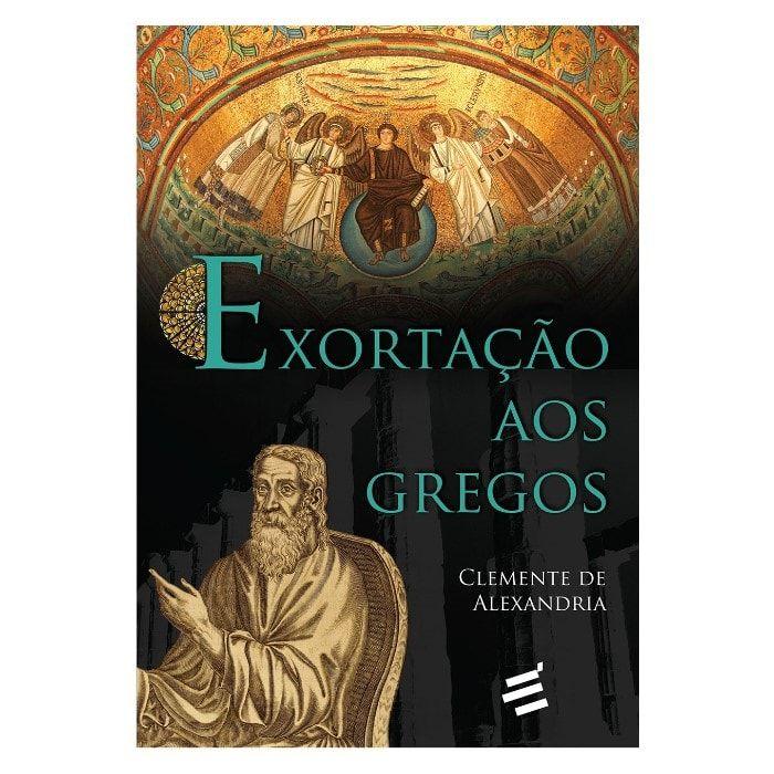 Exortação aos Gregos - Clemente de Alexandria