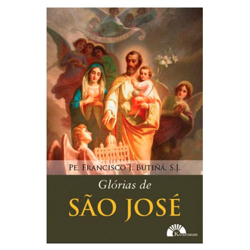 Glorias de São José - Pe. Francisco J. Butiñá