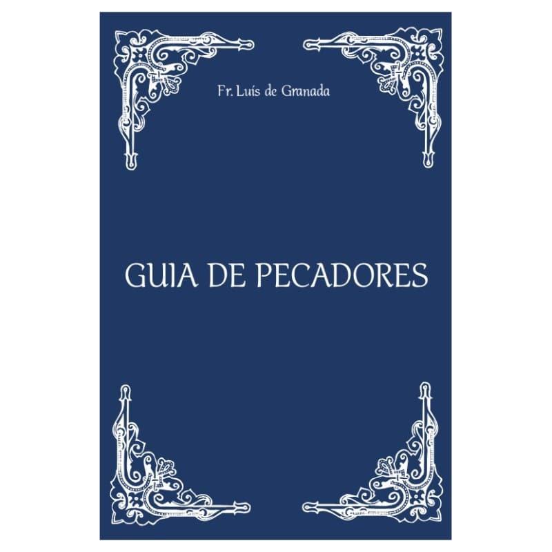 Guia de Pecadores - Fr. Luís de Granada