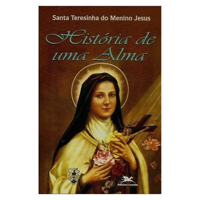 História de uma Alma - S. Teresinha do Menino Jesus