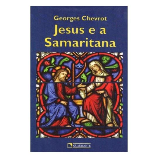 Jesus e a Samaritana - Georges Chevrot