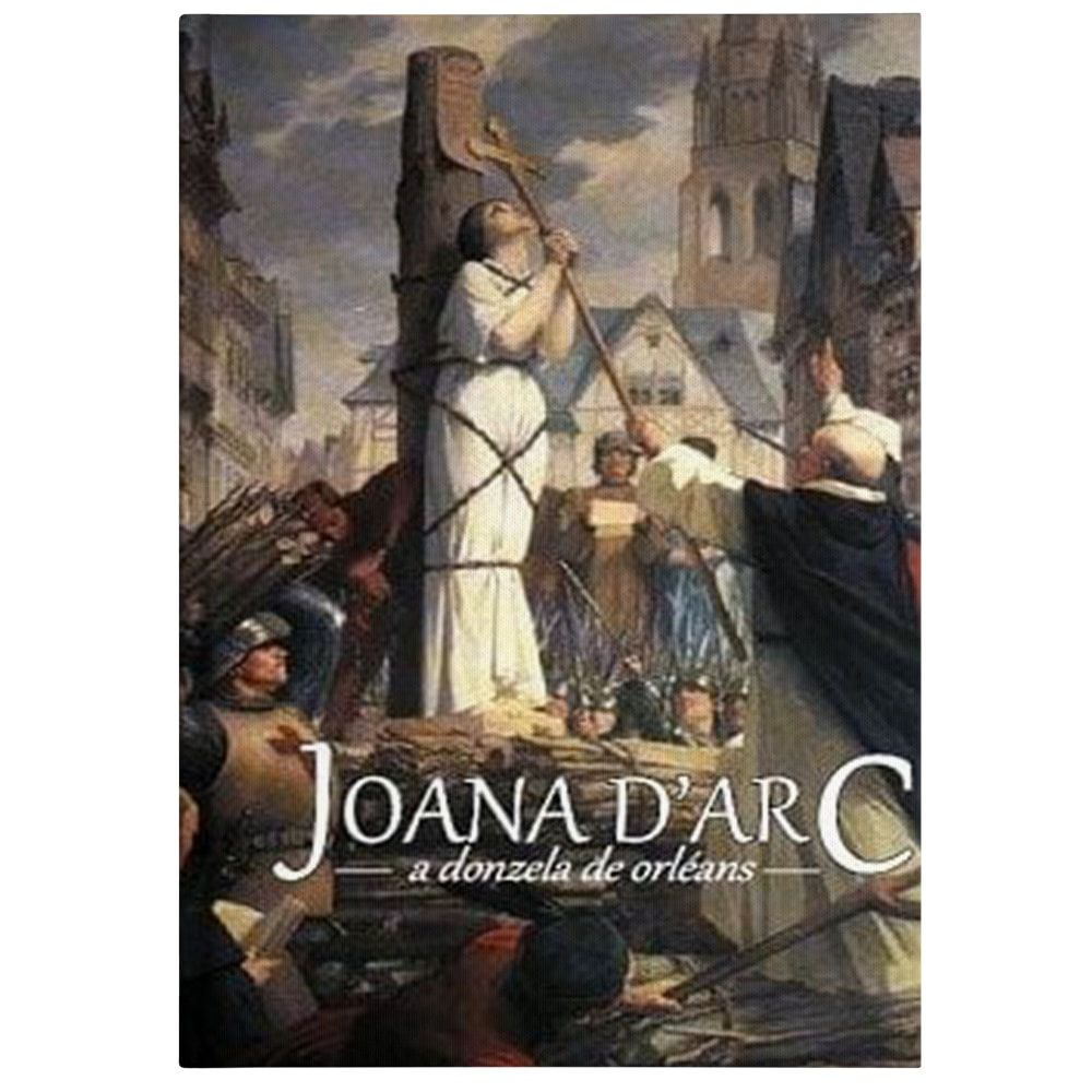 Joana d'Arc: A Donzela de Orléans - Pe. José Bernard