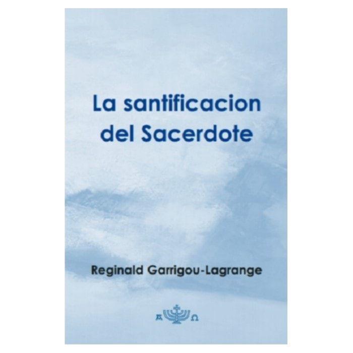 La Santificacion del Sacerdote - R. Garrigou-Lagrange