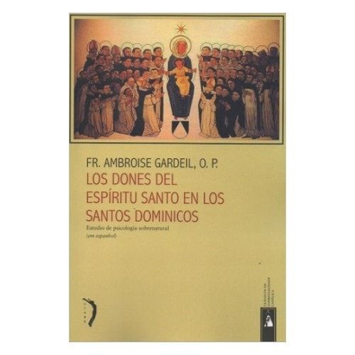 Los Dones del Espíritu Santo en los Santos Dominicos - Fr. Ambroise Gardeil