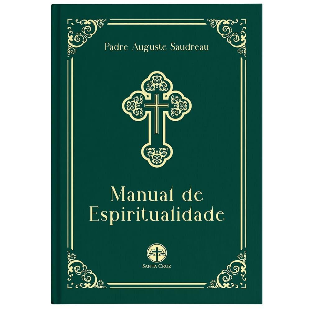 Manual de Espiritualidade - Pe. Auguste Saudreau