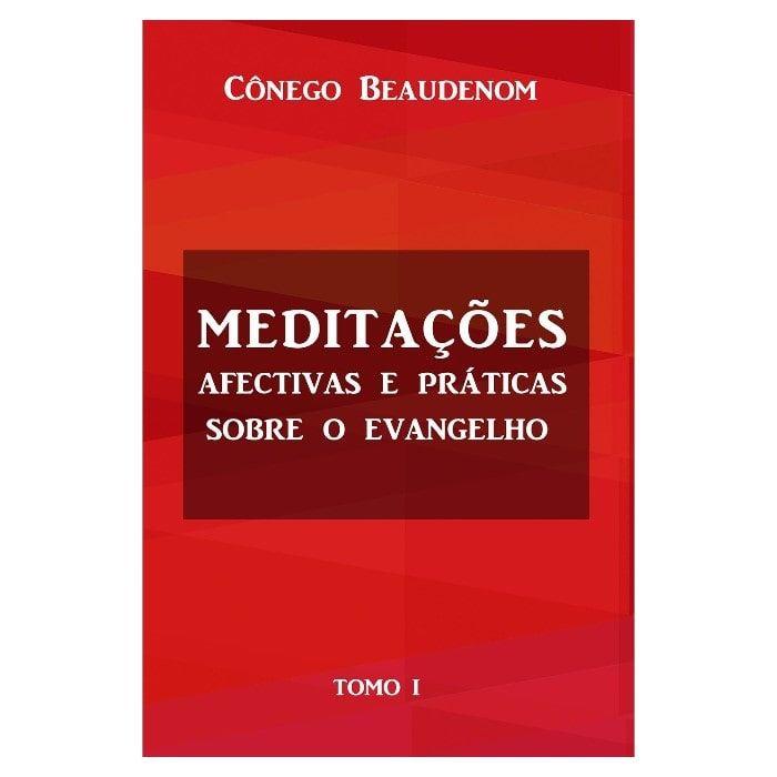 Meditações Afectivas e Práticas sobre o Evangelho (4 vols.)