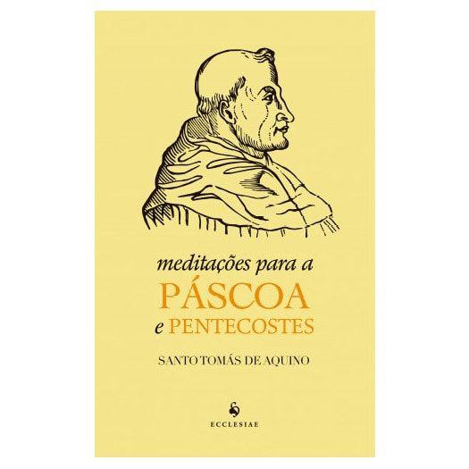 Meditações para a Páscoa e Pentecostes - S. Tomás de Aquino