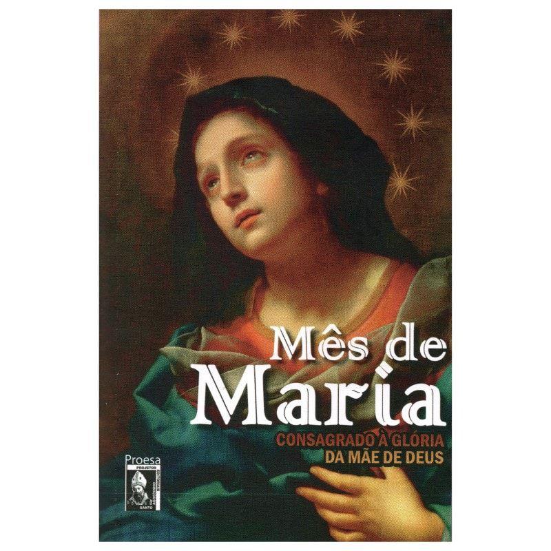 Mês de Maria: Consagrado à Glória da Mãe de Deus