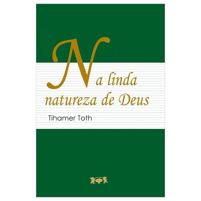 Na Linda Natureza de Deus - Tihamer Toth