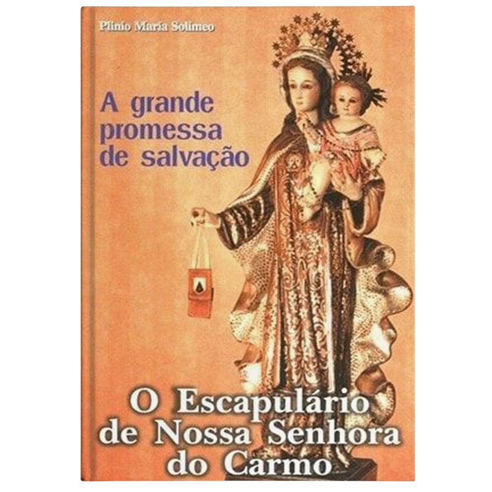 O Escapulário de Nossa Senhora do Carmo: A Grande Promessa de Salvação