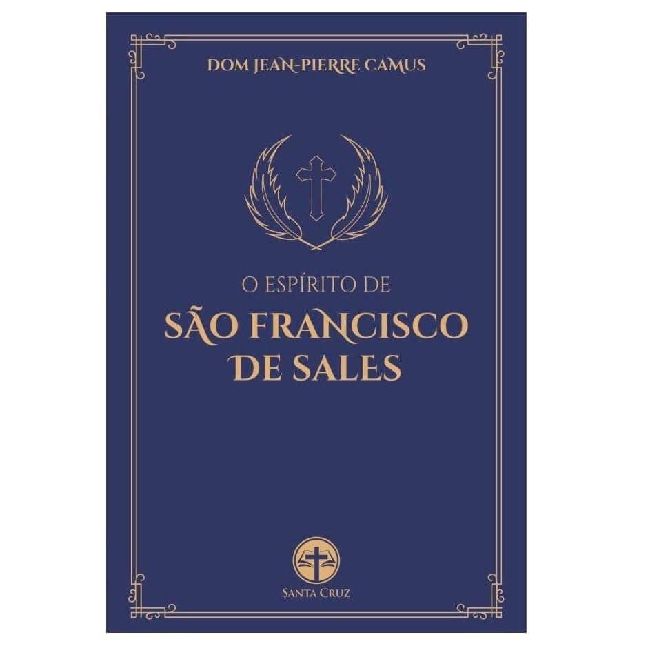 O Espírito de São Francisco de Sales - D. Jean-Pierre Camus