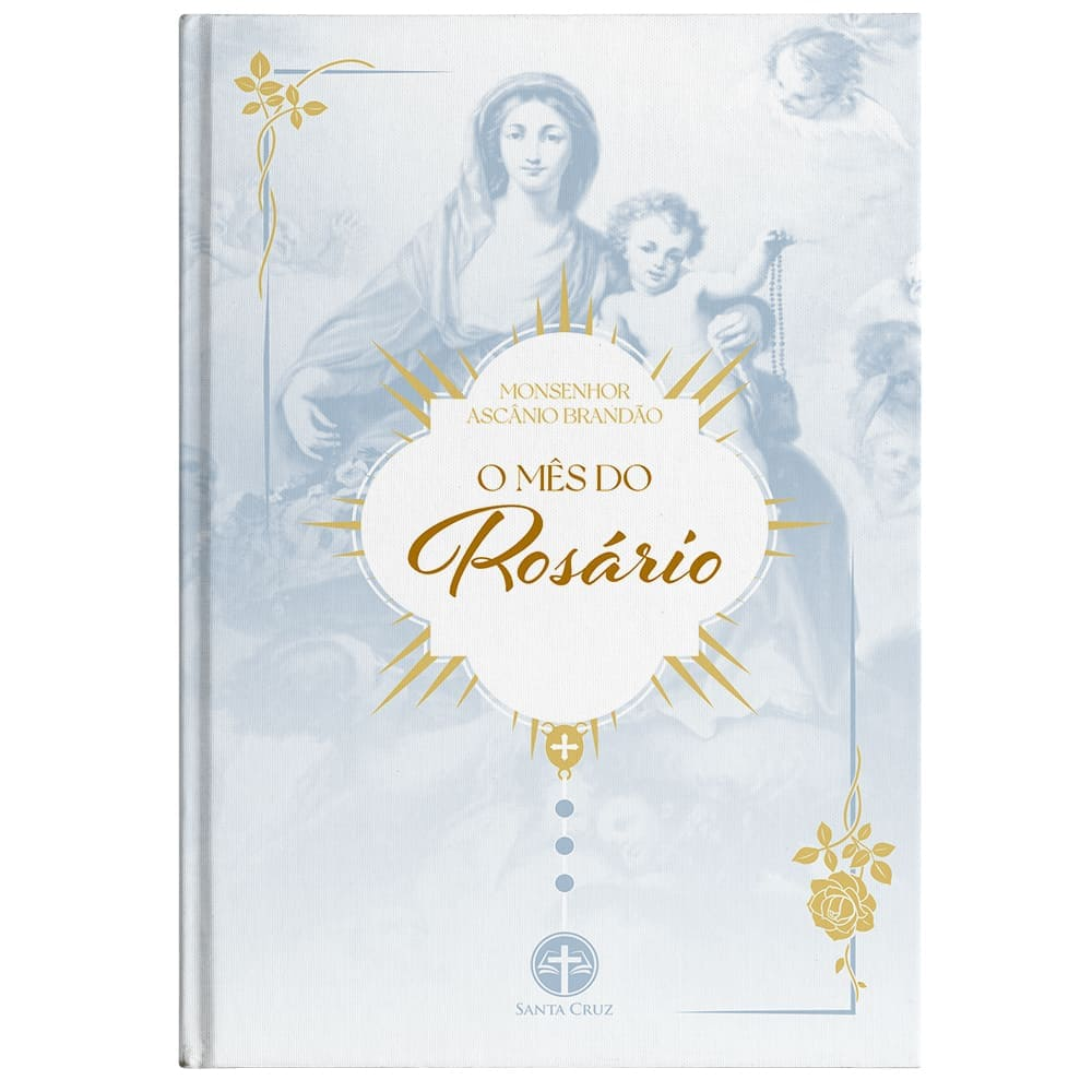 O Mês do Rosário - Mons. Ascânio Brandão