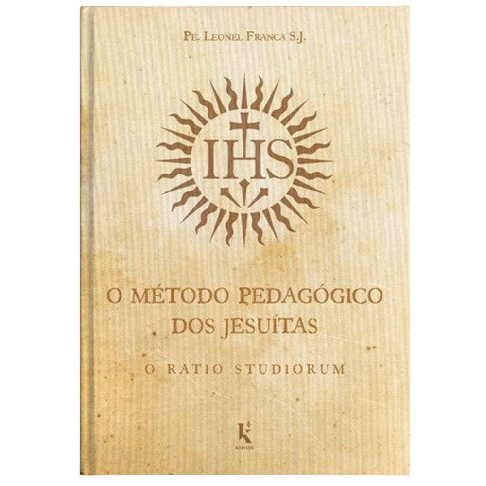 O Método Pedagógico dos Jesuítas: O Ratio Studiorum - Pe. Leonel Franca