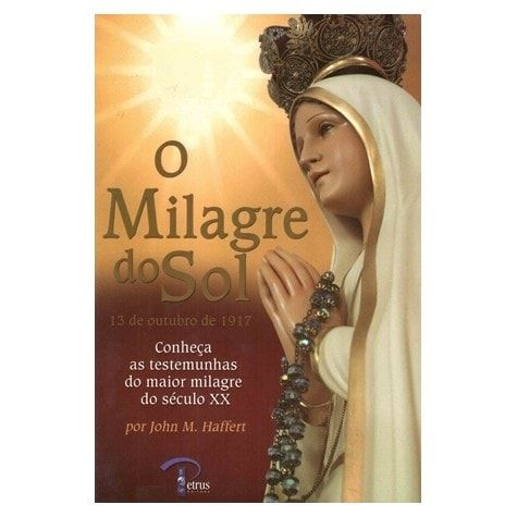 O Milagre do Sol - John M. Haffert