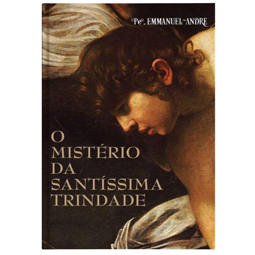 O Mistério da Santíssima Trindade - Pe. Emmanuel-André