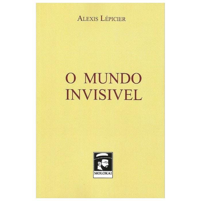 O Mundo Invisível - Cardeal Alexis Lépicier