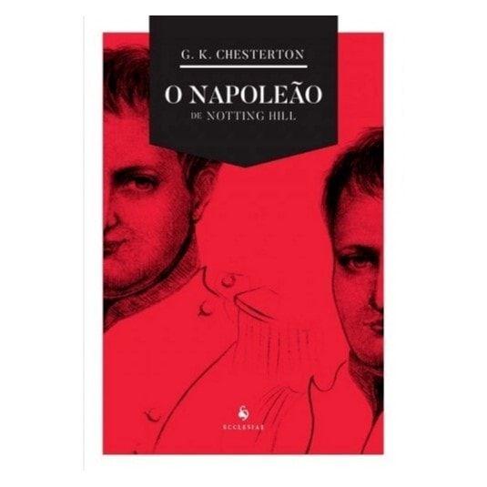 O Napoleão de Notting Hill - G. K. Chesterton