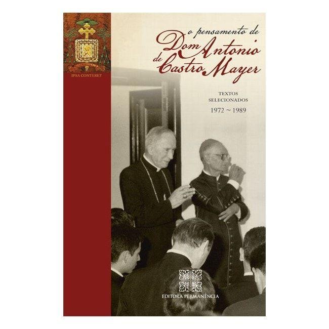 O Pensamento de D. Antônio de Castro Mayer - D. Antônio de Castro Mayer