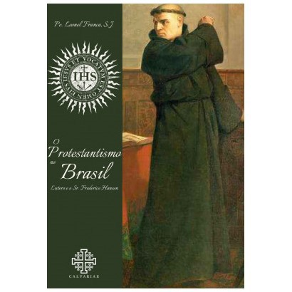 O Protestantismo no Brasil - Pe. Leonel Franca