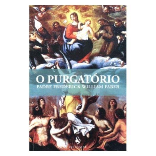 O Purgatório - Pe. Frederick William Faber