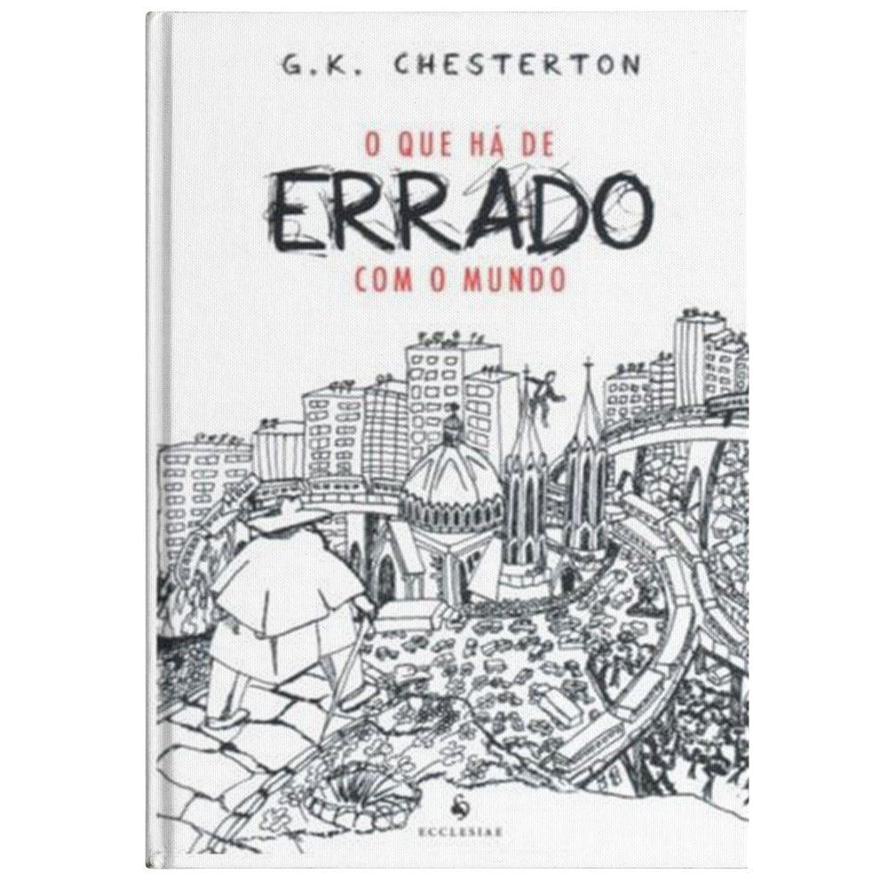O Que Há de Errado Com o Mundo - G. K. Chesterton