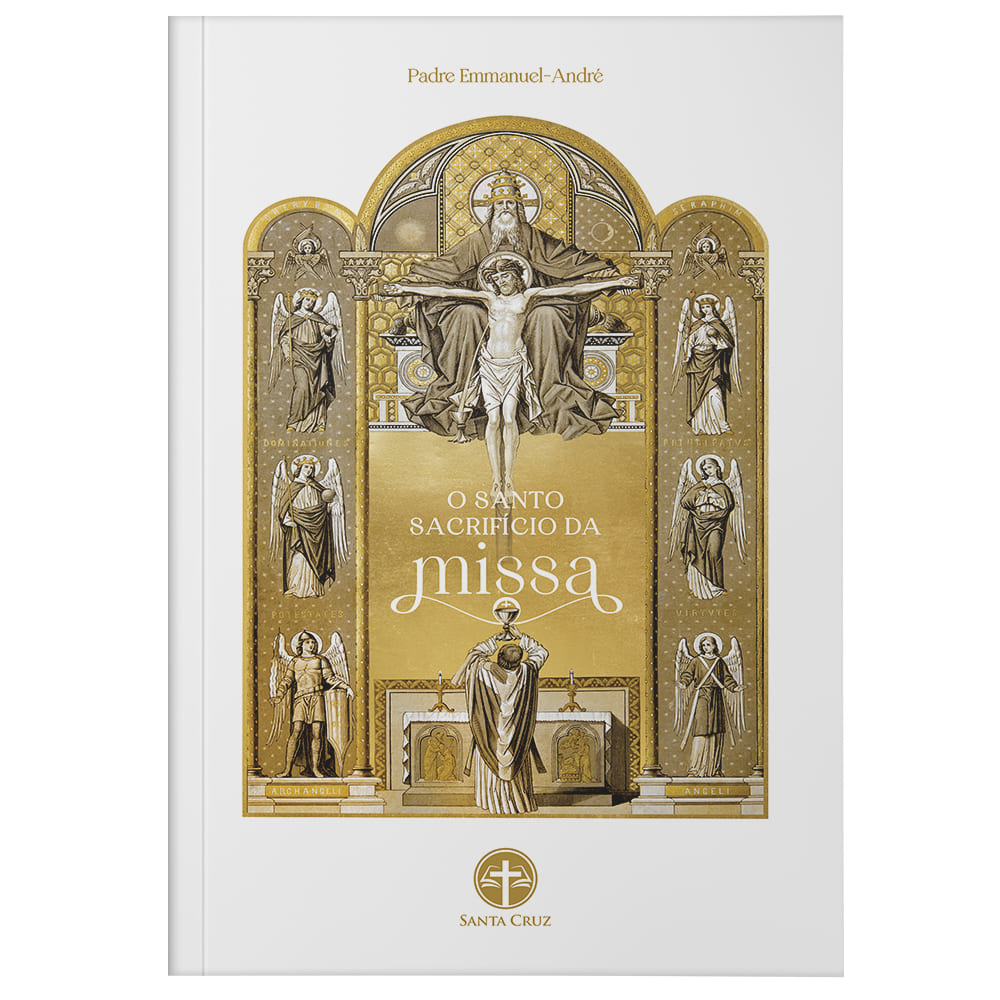 O Santo Sacrifício da Missa - Pe. Emmanuel-André