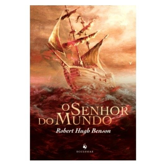 O Senhor do Mundo - Robert Hugh Benson