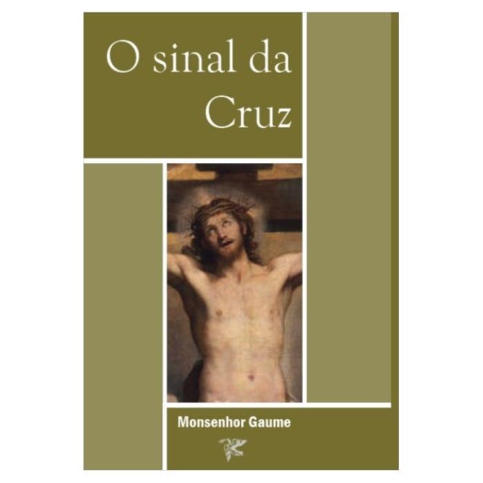 O Sinal da Cruz - Monsenhor Gaume