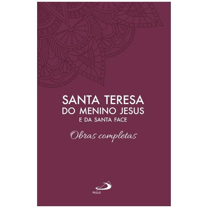 Obras Completas - S. Teresa do Menino Jesus e da Santa Face