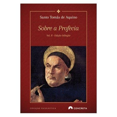 Sobre a Profecia (vol. II) - S. Tomás de Aquino