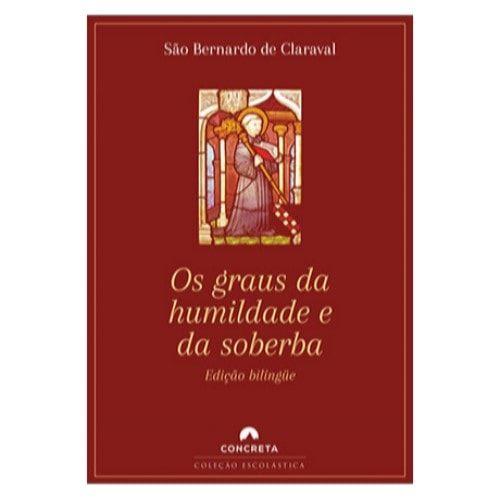 Os Graus da Humildade e da Soberba - S. Bernardo de Claraval