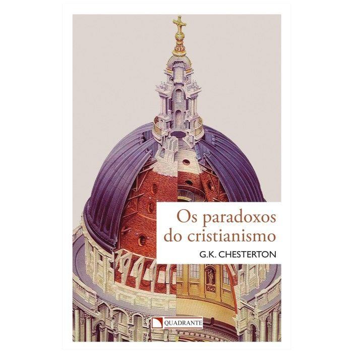 Os Paradoxos do Cristianismo - G. K. Chesterton