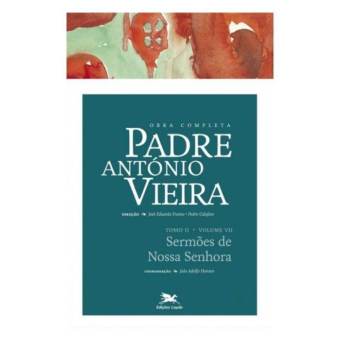 P. António Vieira - Obra completa - Tomo 2 - Vol. VII: Sermões de Nossa Senhora